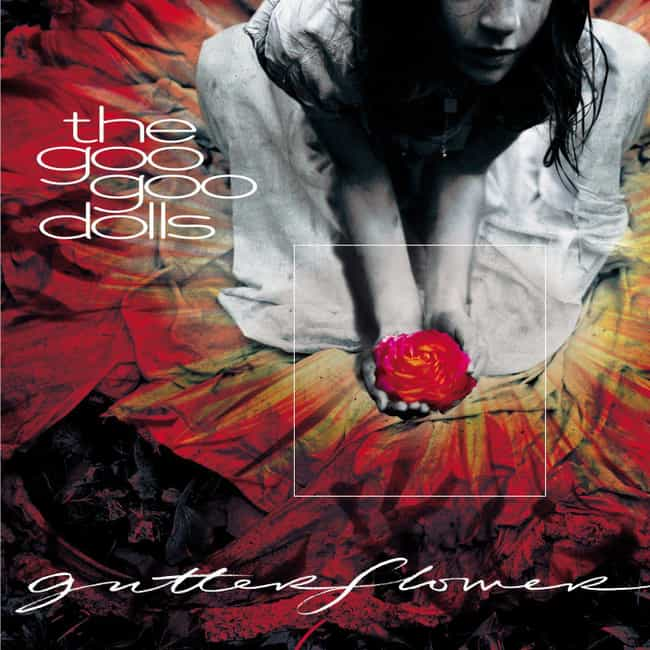 Gutterflower is listed (or ranked) 3 on the list The Best Goo Goo Dolls Albums of All-Time