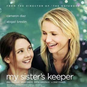 My Sister's Keeper is listed (or ranked) 1 on the list Great Movies About Sick & Dying Children
