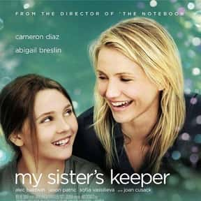 My Sister's Keeper is listed (or ranked) 15 on the list The Best Cameron Diaz Movies