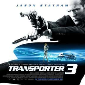 Transporter 3 is listed (or ranked) 9 on the list The Best Jason Statham Movies of All Time, Ranked
