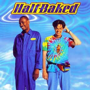 Half Baked is listed (or ranked) 10 on the list The Best Movies to Watch While Stoned