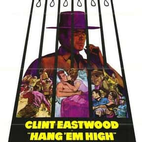 Hang 'Em High is listed (or ranked) 17 on the list The Best Western Movies Ever Made