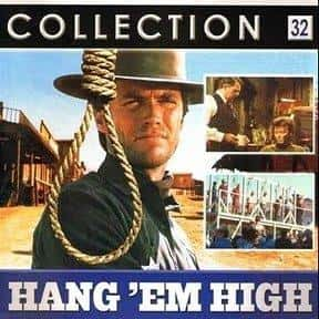 Hang 'Em High is listed (or ranked) 11 on the list The Best Movies Starring Clint Eastwood