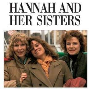 Hannah and Her Sisters is listed (or ranked) 6 on the list The Best Woody Allen Movies