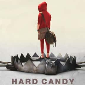 Hard Candy is listed (or ranked) 12 on the list The Best Movies You Never Want to Watch Again
