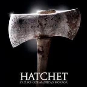 Hatchet is listed (or ranked) 23 on the list The Best Horror Movies Set in the Woods