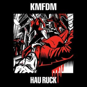 Hau Ruck is listed (or ranked) 5 on the list The Best KMFDM Albums of All Time