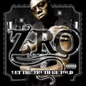 Z-Ro is listed (or ranked) 2 on the list The Best Z-Ro Albums of All Time