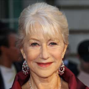 Helen Mirren is listed (or ranked) 5 on the list The Greatest Actors & Actresses in Entertainment History