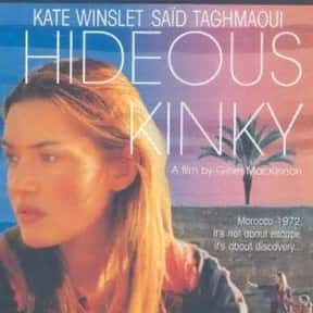 Hideous Kinky is listed (or ranked) 20 on the list The Best Kate Winslet Movies