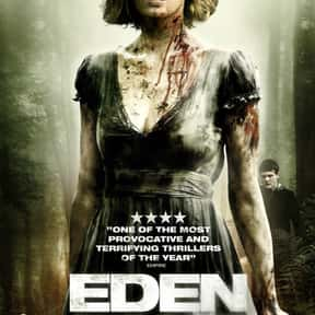 Eden Lake is listed (or ranked) 22 on the list The Scariest Cabin Horror Movies
