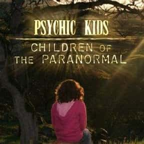 Psychic Kids is listed (or ranked) 24 on the list The Best Paranormal Reality Shows