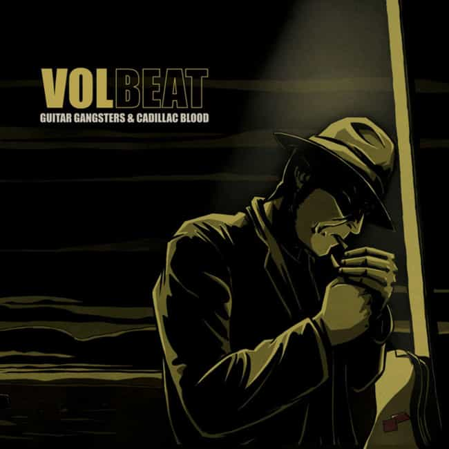 Guitar Gangsters & Cadillac Bl... is listed (or ranked) 4 on the list The Best Volbeat Albums of All Time