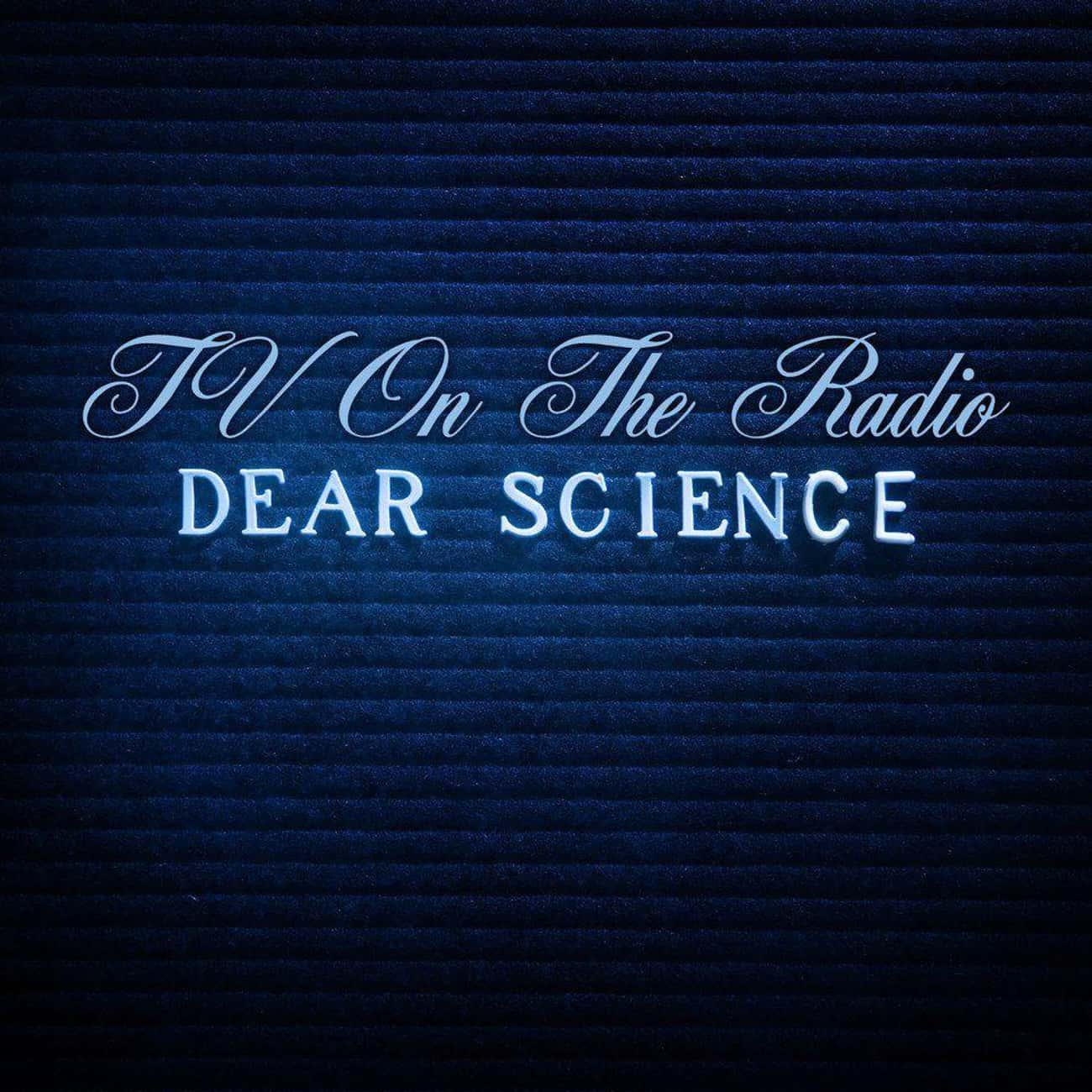 Dear Science is listed (or ranked) 3 on the list The Best TV On the Radio Albums, Ranked