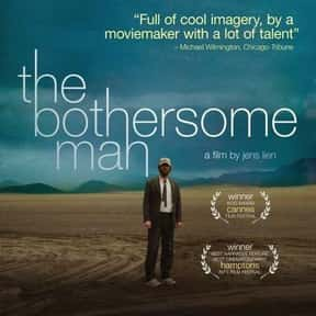 The Bothersome Man is listed (or ranked) 24 on the list The Very Best Mystery Shows & Movies