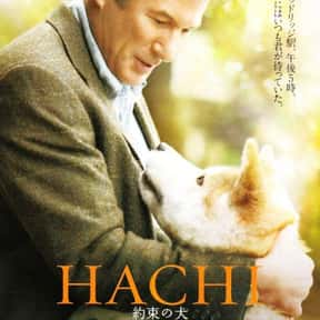 Hachi: A Dog's Tale is listed (or ranked) 18 on the list The Top Tearjerker Movies That Make Men Cry