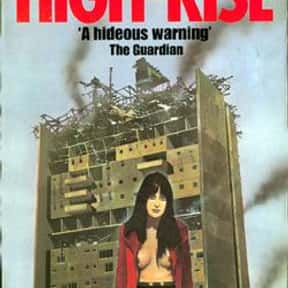High Rise is listed (or ranked) 1 on the list The Best J. G. Ballard Books