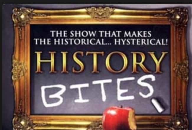 History Bites is listed (or ranked) 2 on the list The Best History Television TV Shows