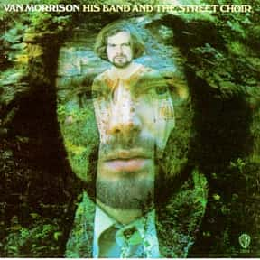 His Band and the Street Choir is listed (or ranked) 16 on the list The Best Van Morrison Albums of All Time