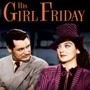 His Girl Friday is listed (or ranked) 2 on the list The Best Comedies of the 1940s