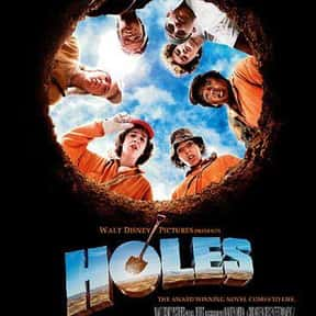 Holes is listed (or ranked) 16 on the list The Best Action & Adventure Movies Set in the Desert