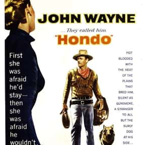 Hondo is listed (or ranked) 9 on the list The Best John Wayne Movies of All Time, Ranked