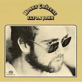 Honky Château is listed (or ranked) 6 on the list The Best Elton John Albums of All Time