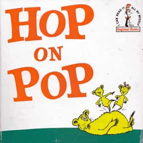 Hop on Pop is listed (or ranked) 13 on the list The Best Dr. Seuss Books
