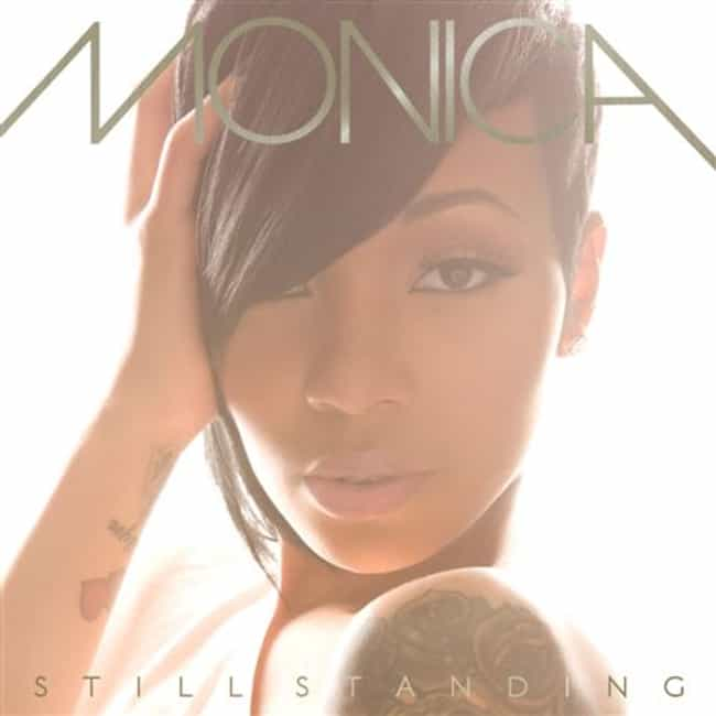 Still Standing is listed (or ranked) 4 on the list The Best Monica Albums of All Time
