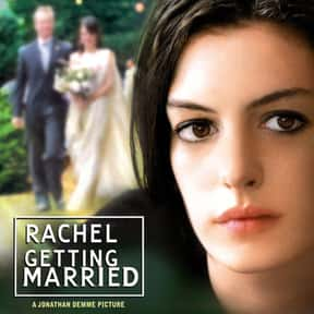 Rachel Getting Married is listed (or ranked) 4 on the list 30+ Great Movies About Depression in Women