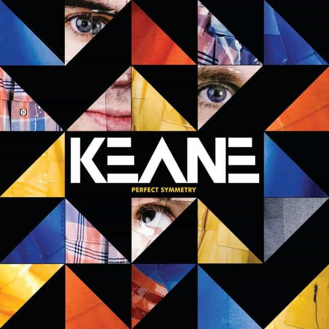 Perfect Symmetry is listed (or ranked) 3 on the list The Best Keane Albums, Ranked