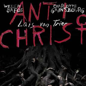 Antichrist is listed (or ranked) 23 on the list The Most Confusing Movies Ever Made