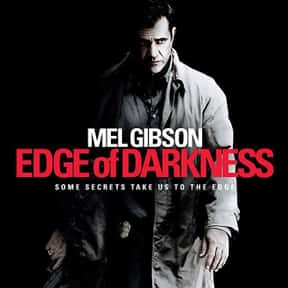 Edge of Darkness is listed (or ranked) 21 on the list The Best Mel Gibson Movies