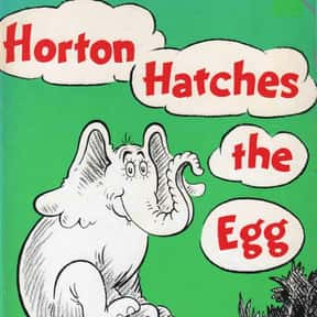 Horton Hatches the Egg is listed (or ranked) 14 on the list The Best Dr. Seuss Books