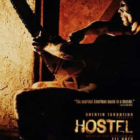 Hostel is listed (or ranked) 5 on the list The Best Movies You Never Want to Watch Again