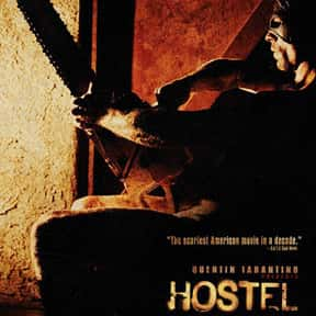Hostel is listed (or ranked) 2 on the list The Most Gratuitous Torture P*rn Movies That Are Undeniably Sadistic