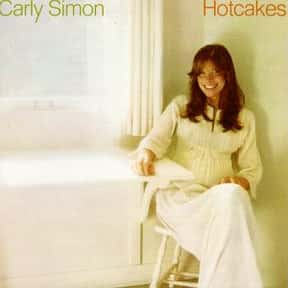 Hotcakes is listed (or ranked) 7 on the list The Best Carly Simon Albums of All Time