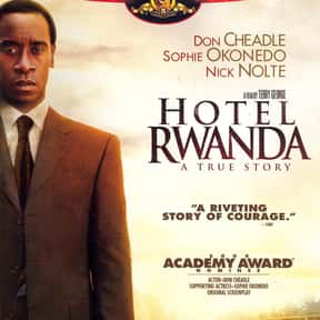 Hotel Rwanda is listed (or ranked) 13 on the list The Most Utterly Depressing Movies Ever Made