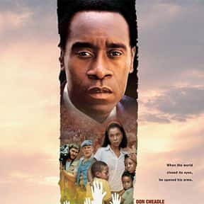 Hotel Rwanda is listed (or ranked) 13 on the list The Best Movies You Never Want to Watch Again