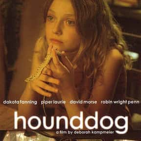 Hounddog is listed (or ranked) 25 on the list The Best Dakota Fanning Movies