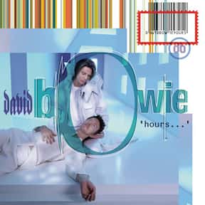 'hours…' is listed (or ranked) 20 on the list The Best David Bowie Albums of All Time