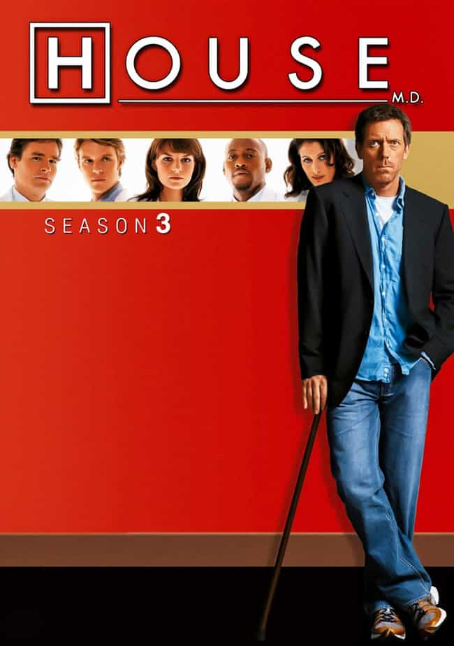 House - Season 3 is listed (or ranked) 4 on the list The Best Seasons of 'House'