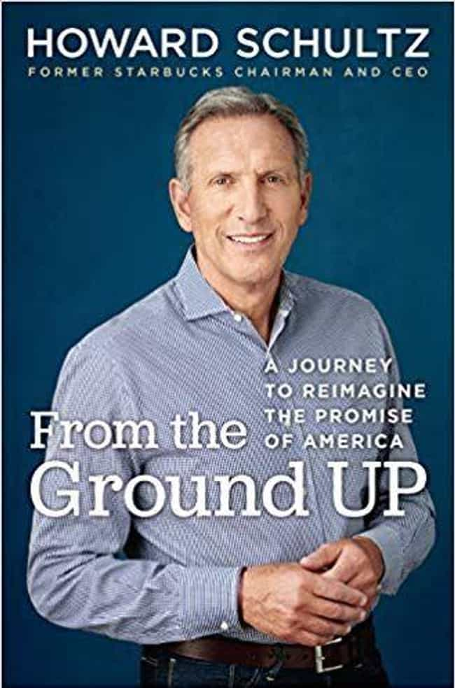 Howard Schultz is listed (or ranked) 2 on the list Celebrities Who Wrote the Best Memoirs In 2019