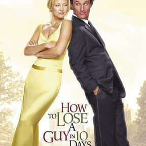 How to Lose a Guy in 10 Days is listed (or ranked) 11 on the list The Greatest Romantic Comedies Of All Time