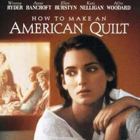 How to Make an American Quilt is listed (or ranked) 16 on the list The Best 90s Movies On Netflix, Ranked