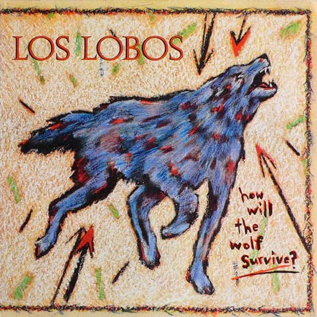 How Will the Wolf Surviv... is listed (or ranked) 2 on the list The Best Los Lobos Albums of All Time
