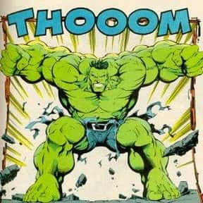 Hulk is listed (or ranked) 8 on the list The Best Comic Book Superheroes Of All Time