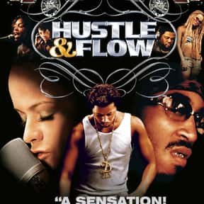 Hustle & Flow is listed (or ranked) 3 on the list The Best Hip Hop Movies Of The 2000s