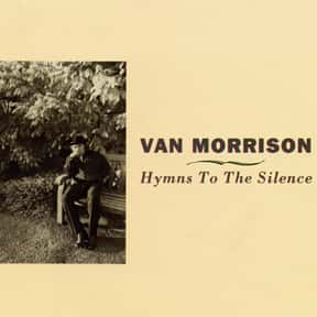 Hymns to the Silence is listed (or ranked) 8 on the list The Best Van Morrison Albums of All Time