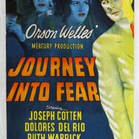 Journey into Fear is listed (or ranked) 14 on the list The Best Spy Movies of the 1940s